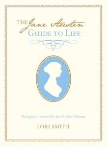 The Jane Austen Guide to Life